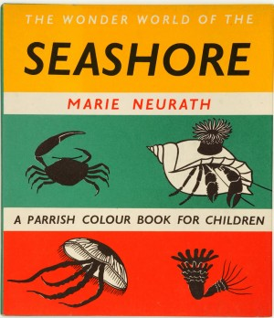 Cover for The Wonder World of the Seashore 1955 © Otto and Marie Neurath Isotype Collection, University of Reading